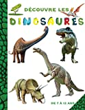 Découvre les Dinosaures - de 7 à 12 ans: Apprends tout sur les dinosaures grâce à ce livre pour les enfants : Diplodocus, Tyrannosaure, Vélociraptor n'auront plus de secret pour toi.