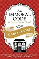 An Immoral Code (Caper Court) by Caro Fraser(2014-03-01)