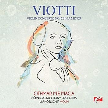 Viotti: Violin Concerto No. 22 in A Minor (Digitally Remastered)