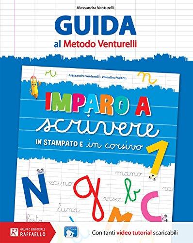 Imparo a scrivere in stampatello e in corsivo. Guida al metodo Venturelli (Vol. 1)