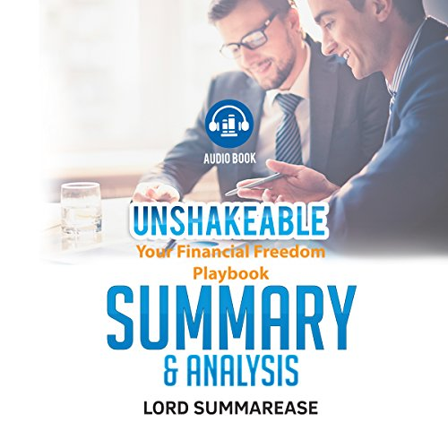 Summary & Analysis of Unshakeable: Your Financial Freedom Playbook audiobook cover art