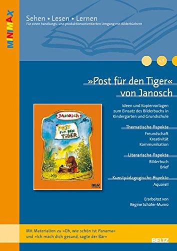 »Post für den Tiger« von Janosch: Ideen und Kopiervorlagen zum Einsatz des Bilderbuchs in Kindergarten und Grundschule. Mit Materialien zu »Oh, wie ... sagte der Bär« (Lesen - Verstehen - Lernen)