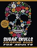 Sugar Skulls Coloring Book for Adults: Floral & Mandala Patterns on High Resolution Skull Line Drawings Crafted with Variety of Coloring Difficulties ... Size Designs for Relaxation & Stress Relief