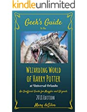 Geek's Guide to the Wizarding World of Harry Potter at Universal Orlando 2018: An Unofficial Guide for Muggles and Wizards