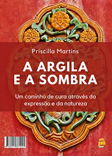 A Argila e a Sombra: Um caminho de cura através da expressão e da natureza