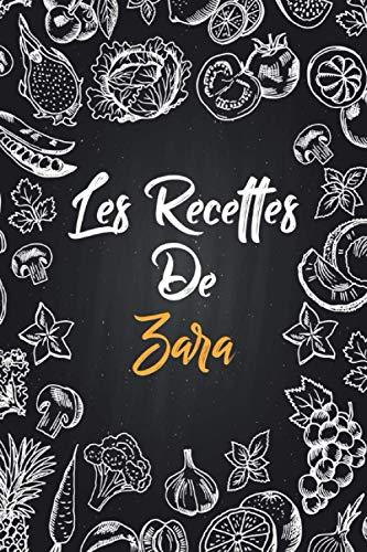 Les recettes de Zara: Cahier de recettes à remplir | Prénom personnalisé Zara | Cadeau d'anniversaire pour femme, maman, sœur..|mes recettes carnet,format (15,24 x 22,86 cm)