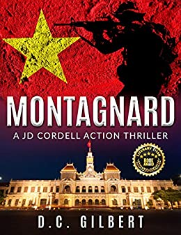 MONTAGNARD: A JD Cordell Action Thriller (The JD Cordell Action Series Book 2) by [D.C. Gilbert]