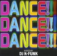 Dance!Dance!!Dance!!! 2014 Mixed by DJ K-funk