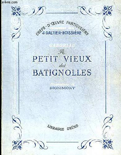 Le petit Vieux des Batignolles. Un chapitre des Mémoires d'un agent de la sureté.
