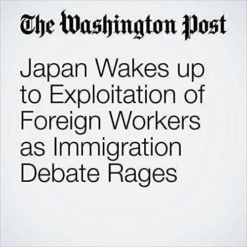 Japan Wakes up to Exploitation of Foreign Workers as Immigration Debate Rages audiobook cover art