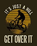 It's Just a Hill Get Over It Wall Decor Art Print - 8x10 unframed bicycle-themed print on a brown background - great gift for cyclists and biking enthusiasts