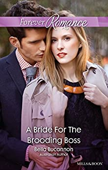 A Bride For The Brooding Boss (9 to 5 Book 56) by [Bella Bucannon]