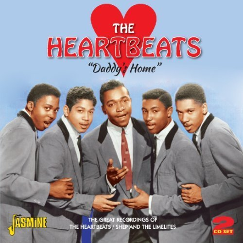Daddy\'s Home - The Great Recordings Of The Heartbeats & Shep And The Limelites [ORIGINAL RECORDINGS REMASTERED] 2CD Set Import Edition by The Heartbeats (2012) Audio CD