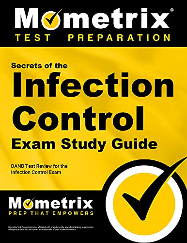 Secrets Of The Infection Control Exam Study Guide Danb Test Review For The Infection Control Exam Mometrix Test Preparation