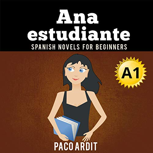 Spanish Novels: Ana, Estudiante [Ana, Student] audiobook cover art