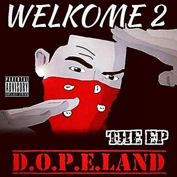 Welkome 2 D.O.P.E.LAND