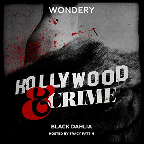 Hollywood & Crime: Black Dahlia audiobook cover art