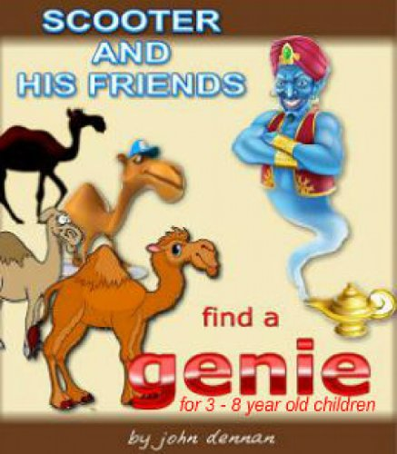 Scooter And His Friends Find A Genie - For 3 - 5 year old children (Scooter The Camel Book 2) (English Edition)