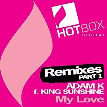 My Love (Remixes Part 1)