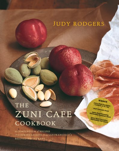 The Zuni Cafe Cookbook: A Compendium of Recipes and Cooking Lessons from San Francisco's Beloved...