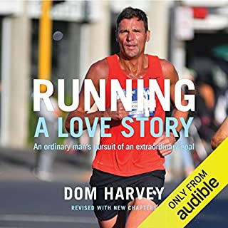 Running: A Love Story     How an Overweight Radio DJ Got Hooked on Running Marathons              By:                                                                                                                                 Dom Harvey                               Narrated by:                                                                                                                                 Gerard Cronin                      Length: 9 hrs and 55 mins     14 ratings     Overall 4.4