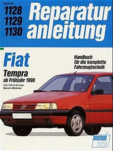 Fiat Tempra 1,6ie /1,8ie /2,0ie: Ab 1990 (Auto-Reparaturanleitungen)