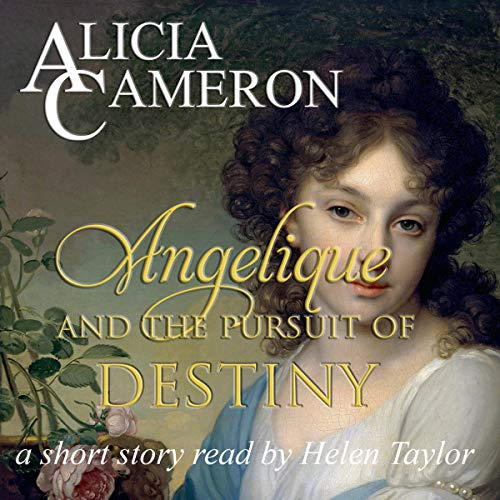 Angelique and the Pursuit of Destiny Audiobook By Alicia Cameron cover art