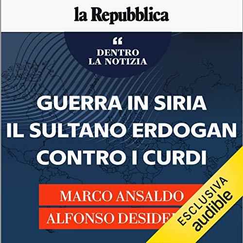 Guerra in Siria, il sultano Erdogan contro i curdi copertina