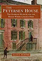 The Petersen House, the Oldroyd Museum and the House Where Lincoln Died (America Through Time)