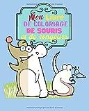 Mon livre coloriage de souris et de rongeurs: Coloriage de souris trop mignonnes et de pleins d'autres rongeurs.