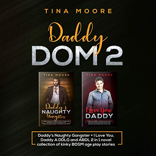 Daddy Dom 2: Daddy's Naughty Gangster + I Love You, Daddy audiobook cover art
