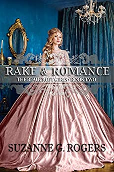 Rake & Romance (The Beaucroft Girls Book 2) by [Suzanne G. Rogers]