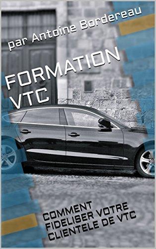 FORMATION VTC: COMMENT FIDELISER VOTRE CLIENTELE DE VTC