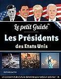 Le Petit Guide - Les Présidents des Etats-Unis: Washington, Lincoln, Kennedy, Obama ou Donald Trump, découvrez tous les hommes qui ont remporté les ... américaines | + Quizz 50 questions