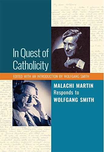 In Quest of Catholicity: Malachi Martin Responds to Wolfgang Smith (English Edition)