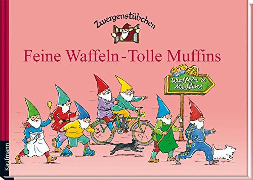 Zwergenstübchen Feine Waffeln - Tolle Muffins (Zwergenstübchen - Backbücher und Kochbücher für Kinder, Eltern, Familien)