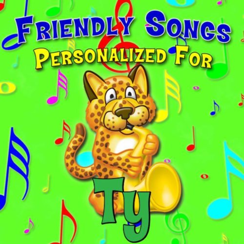 Friendly Songs - Personalized For Ty