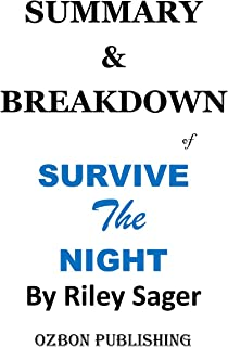 SUMMARY AND ANALYSIS OF SURVIVE THE NIGHT: A Novel by Riley Sager (English Edition)