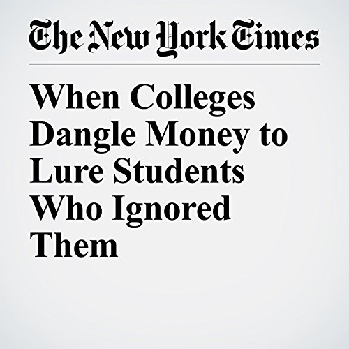 When Colleges Dangle Money to Lure Students Who Ignored Them copertina