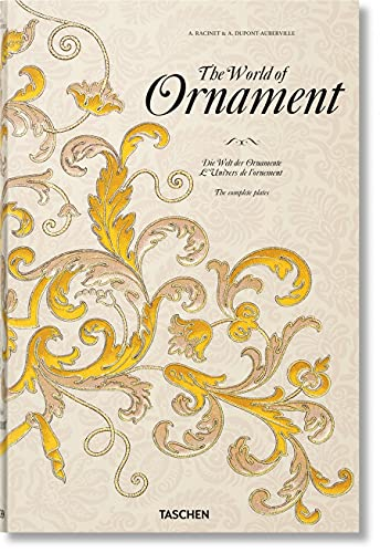 Compare Textbook Prices for The World of Ornament multilingual Edition Multilingual Edition ISBN 9783836571272 by Batterham, David