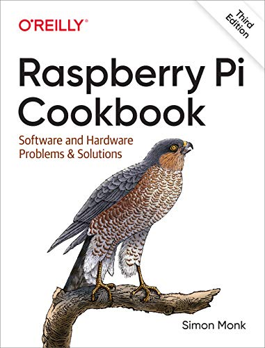 Raspberry Pi Cookbook: Software and Hardware Problems and...