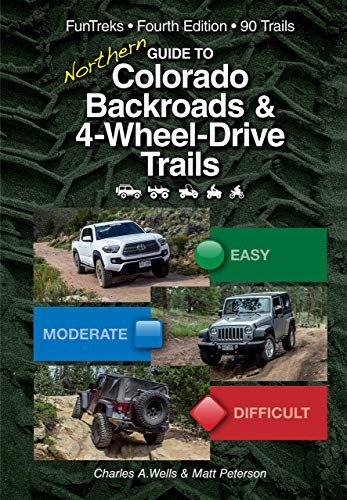Guide to Northern Colorado Backroads & 4-Wheel-Drive-Trails 4th Edition