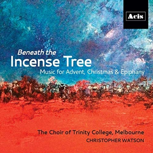 The Choir of Trinity College, Melbourne & Christopher Watson