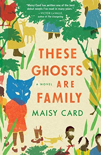 Compare Textbook Prices for These Ghosts Are Family: A Novel  ISBN 9781982117436 by Card, Maisy