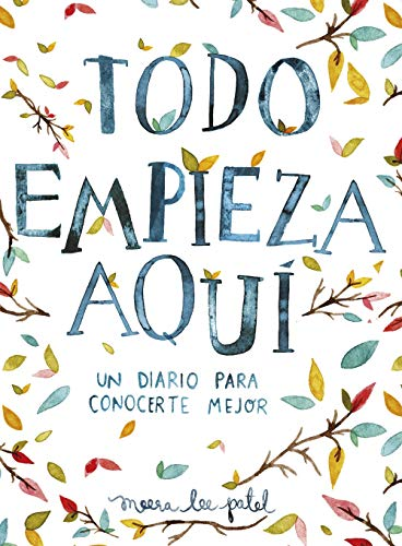 Todo empieza aquí / Start Where You Are: A Journal for Self-Exploration: Un diario para conocerte m