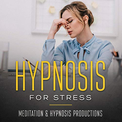 Hypnosis for Stress: Reduce Stress and Enjoy the Benefits from Stress Relief Titelbild