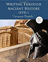 Writing Through Ancient History Level 1 Cursive Models: A Charlotte Mason Homeschool Writing Curriculum, Teaching Writing, Grammar, Handwriting, and Supplementing Medieval History, Grades 1 to 3