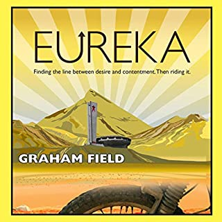 Eureka: Finding the Line Between Desire and Contentment, Then Riding It audiobook cover art
