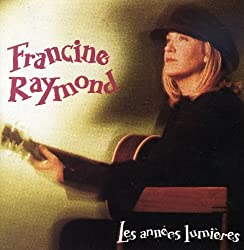 Annees Lumieres by Francine Raymond