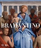Bramantino. L'arte nuova del Rinascimento lombardo. Ediz. illustrata (Cataloghi di arte an...